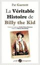 LA VERITABLE HISTOIRE DE BILLY THE KID